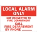 LOCAL ALARM ONLY NOT CONNECTED TO FIRE DEPARTMENT